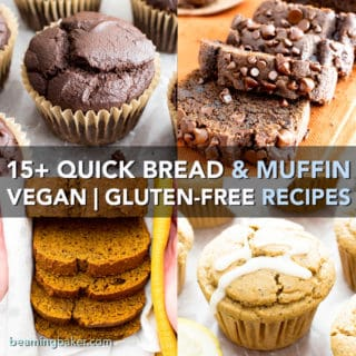 15+ Best Gluten Free Muffin & Quick Bread Recipes (V, GF): a fantastic collection of the best gluten free vegan recipes for perfectly moist muffins and mouthwatering quick breads! #Vegan #GlutenFree #DairyFree #RefinedSugarFree #Muffins #Bread | Recipes on BeamingBaker.com