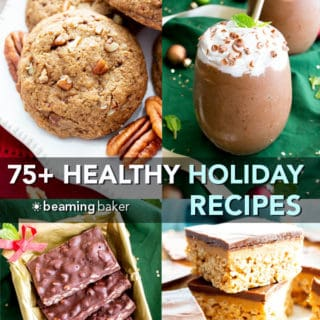 75+ Best Healthy Holiday Desserts (V, GF): an amazingly tasty collection of the best healthy gluten free vegan holiday desserts and treats! Featuring fun and festive recipes for cookies, candy, cupcakes, drinks and more! #Vegan #GlutenFree #DairyFree #Cookies #Candy #Christmas #Desserts #Healthy #Paleo | Recipes on BeamingBaker.com