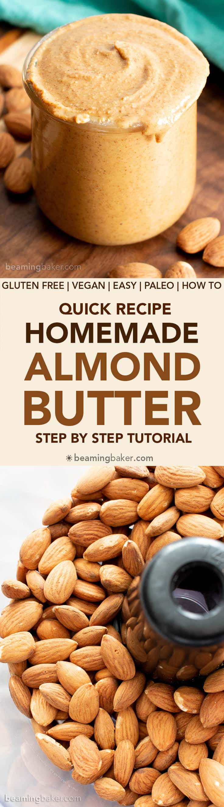 Easy Homemade Almond Butter Recipe: learn how to make healthy almond butter in minutes! All you need is 1 ingredient to make the best homemade almond butter ever! #Homemade #AlmondButter #Vegan #Almonds #GlutenFree | Recipe at BeamingBaker.com