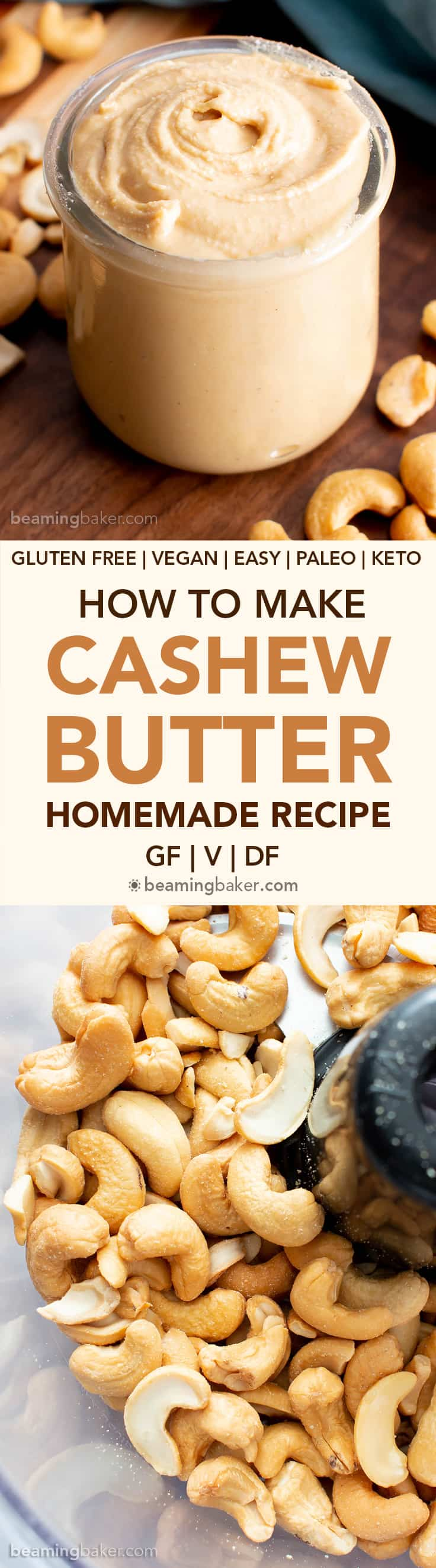 How to Make Homemade Cashew Butter Recipe: this easy homemade cashew butter recipe makes the best creamy, smooth cashew butter! Step-by-step photo tutorial with tips & recipes for your homemade cashew butter! #Cashews #CashewButter #Cashew #Homemade #Vegan | Recipe at BeamingBaker.com