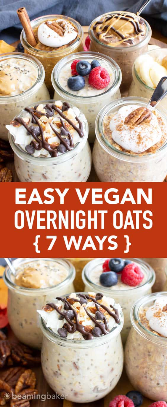 7 Ways: Easy Vegan Overnight Oats (Healthy): check out my 7 favorite ways to make Vegan overnight oats! Make deliciously creamy & satisfying overnight oats in minutes for a quick & easy breakfast! #Overnight Oats #Vegan #Healthy #Breakfast | Recipe at BeamingBaker.com
