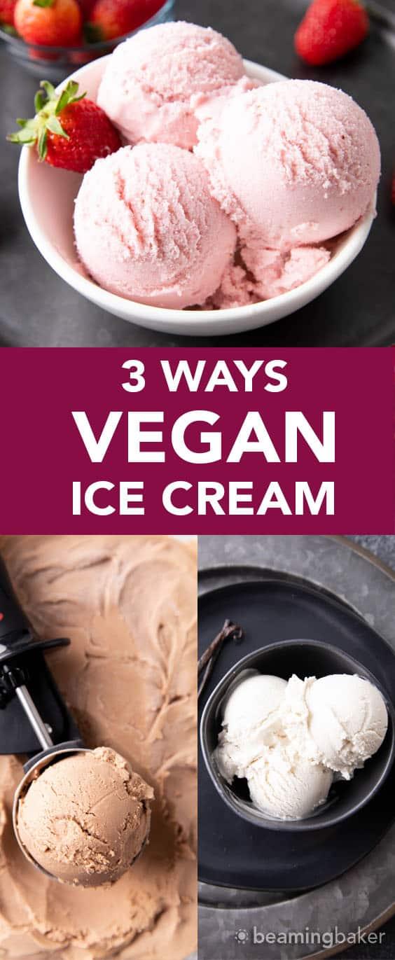 Homemade Vegan Ice Cream Recipe: learn 3 easy ways to make delicious vegan ice cream: Vanilla, Chocolate and Strawberry! Dairy-Free, Non-Dairy, Plant-Based. #VeganIceCream #Vegan #DairyFree #NonDairy | Recipe at BeamingBaker.com