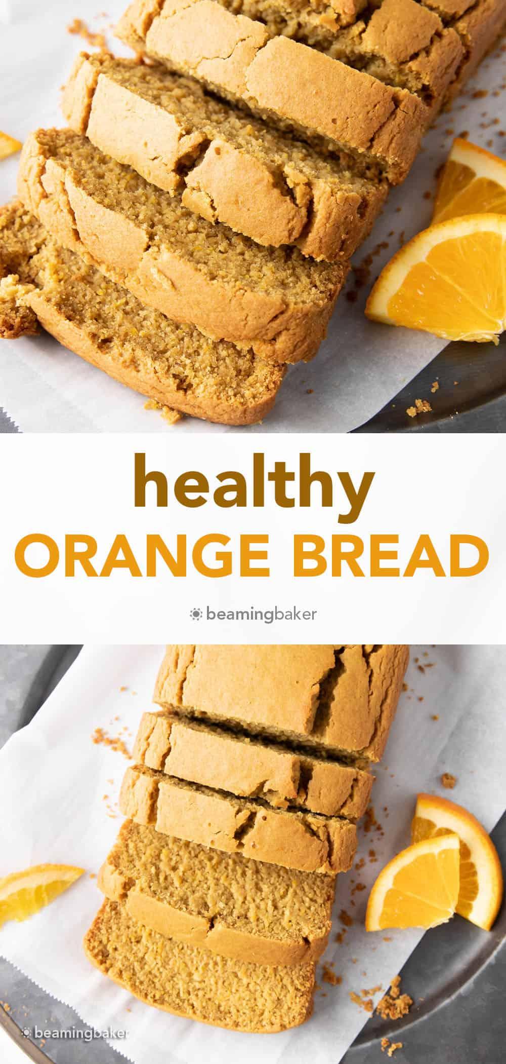 Deliciously Healthy Orange Bread: soft 'n moist healthy orange bread made with healthy, whole ingredients. Bursting with bright orange flavor. #Healthy #Orange #Bread | Recipe at BeamingBaker.com